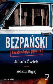 Jakub Ćwiek & Adam Bigaj – Bezpański. Ballada o byłym gliniarzu - ebook