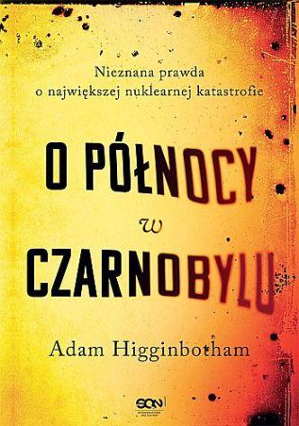 Adam Higginbotham – O północy w Czarnobylu