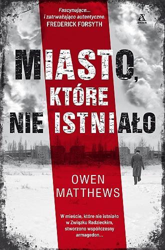 Owen Matthews – Miasto, które nie istniało