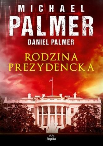 Michael Palmer & Daniel Palmer – Rodzina prezydencka