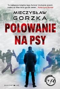 Mieczyslaw Gorzka – Polowanie na psy - ebook