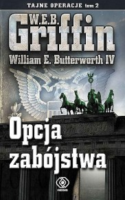 W. E. B. Griffin & William E. Butterworth IV – Opcja zabójstwa - ebook