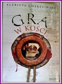 Elżbieta Cherezińska – Gra w kości - ebook
