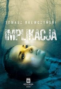 Tomasz Brewczyński – Implikacja - ebook