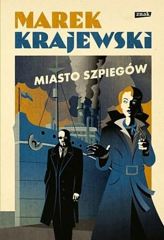 Marek Krajewski – Miasto szpiegów