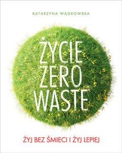 """Okładka książki """"Życie. Zero Waste"""". Książkowe premiery wrzesień"""