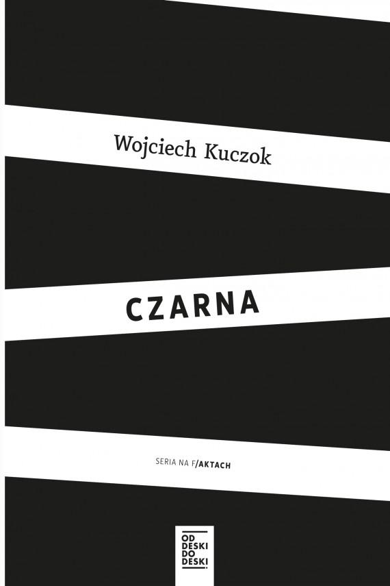 """""""Czarna"""" Wojciech Kuczok - Najlepsze książki pod choinkę, część I"""