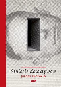 okładka Stulecie Detektywów - Jurgen Thorwald