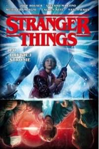 """Okładka komiksu """"Stranger things. Po drugiej stronie"""", który miał premierę przed kilkoma tygodniami. Komiks recenzowany w artykule """"najlepsze premiery komiksów"""""""