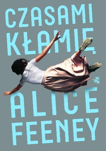 Czasami kłamię - Alice Feeney