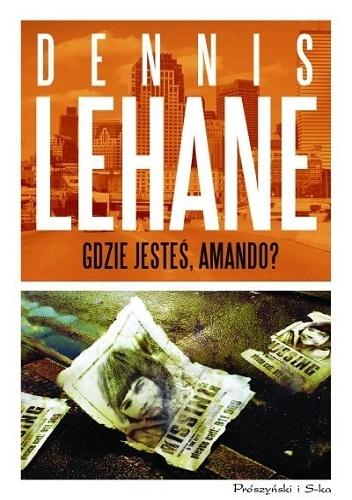Gdzie jesteś, Amando? - Dennis Lehane