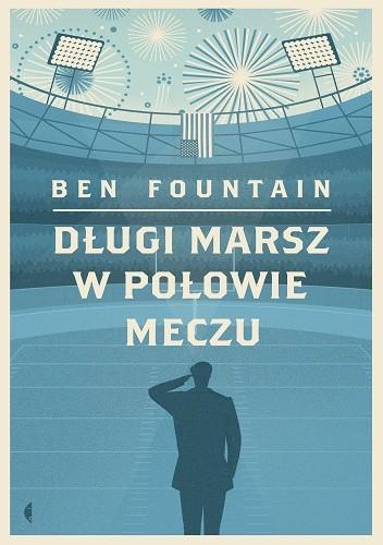 Długi marsz w połowie meczu - Ben Fountain