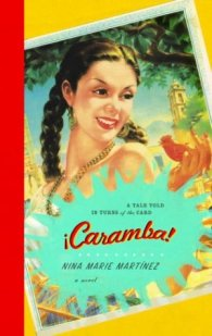 Caramba! A Tale Told in Turns of the Card by Nina Marie Martinez