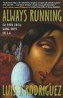 Always Running: La Vida Loca: Gang Days in L.A