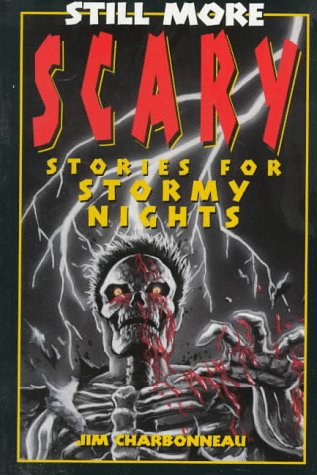 Still More Scary Stories for Stormy Nights