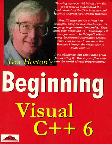 Ivor Horton - Beginning Visual C++ 6 [Wrox Press1998]