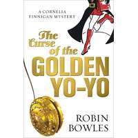 The Curse of the Golden Yo-Yo (A Cornelia Finnigan Mystery)