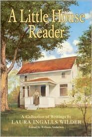 A Little House Reader by Laura Ingalls Wilder