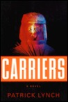 Carriers: A Novel