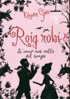 Roig Robí (L'amor més enllà del temps, #1)