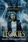 Legacies (Shadow Grail, #1)