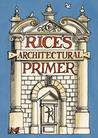 Rice's Architectural Primer