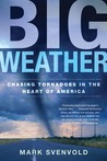 Big Weather: Chasing Tornadoes in the Heart of America