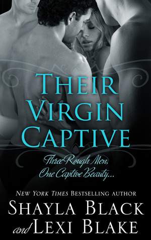 Their Virgin Captive (Masters of Ménage, #1)