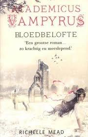 Bloedbelofte (Vampire Academy #4) – Richelle Mead