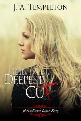 The Deepest Cut (MacKinnon Curse, #1)