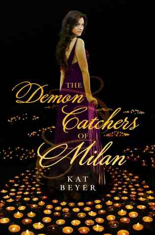The Demon Cathcers of Milan by Kat Beyer