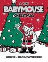 A Very Babymouse Christmas (Babymouse, #15)