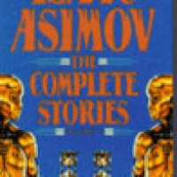 A Review of Isaac Asimov: The Complete Stories Volume 1