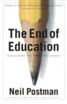 The End of Education: Redefining the Value of School