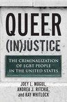 Queer (In)Justice: The Criminalization of LGBT People in the United States
