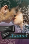 The Taming by Eric Walters and Teresa Toten
