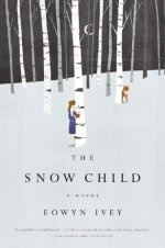 The snow child (Eowyn Ivey)