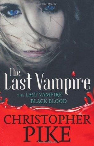 The Last Vampire and Black Blood (The Last Vampire, #1-2)