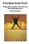 Freedom from Fear: Taking Back Control of Your Life and Dissolving Depression