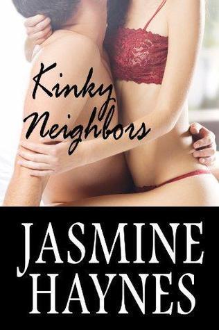 Kinky Neighbors (An Erotic Romance for Four)