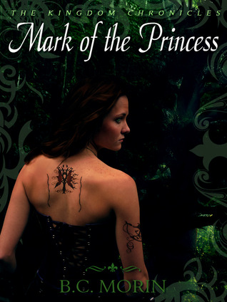 Mark of the Princess Review by B.C. Morin: Feisty Faerie yields mysterious powers