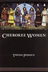 Cherokee Women: Gender and Culture Change, 1700-1835