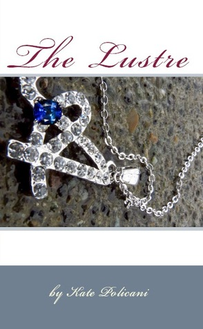 The Lustre by Kate Policani