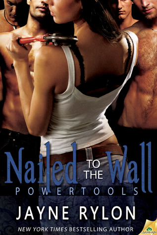 Nailed to the Wall (Powertools, #5)