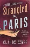Strangled In Paris (Victor Legris, #6)