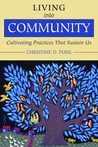 Living Into Community: Cultivating Practices That Sustain Us