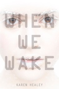 When We Wake (When We Wake, #1)