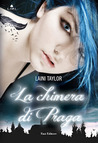 La chimera di Praga (Daughter of Smoke and Bone, #1)