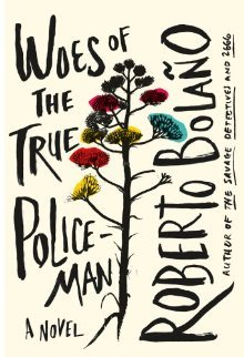 Woes of the True Policeman by Roberto Bolaño (cover art)