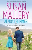 Almost Summer: A Fool's Gold Novella (Fool's Gold, #6.2)